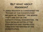 but what about madison