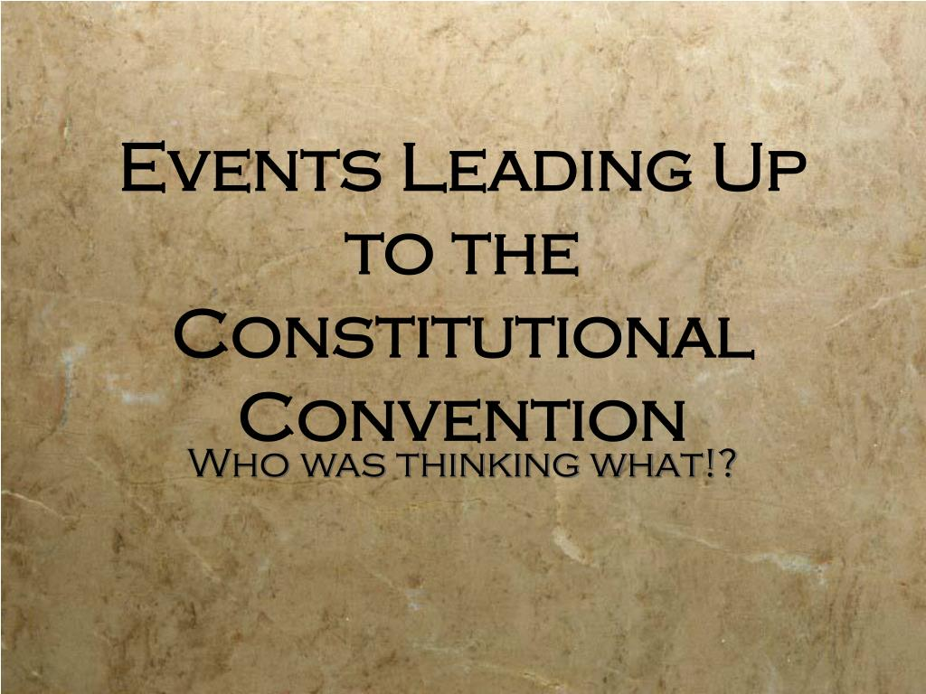 events leading up to the constitutional convention l.
