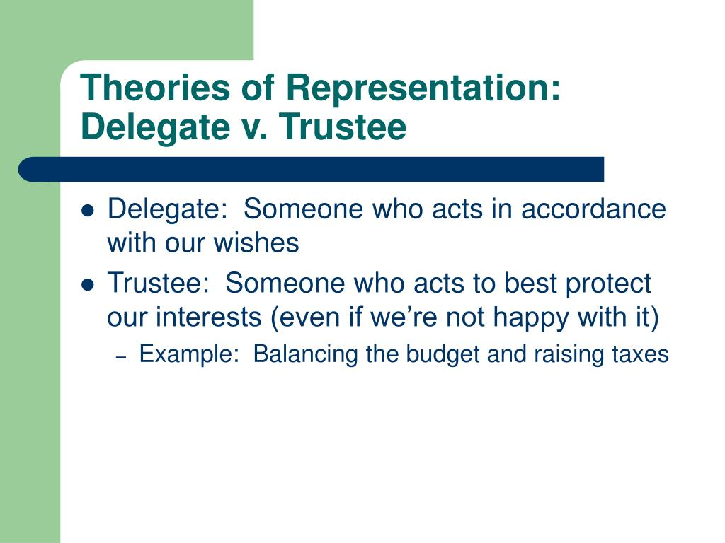 Theories of Representation:  Delegate v. Trustee
