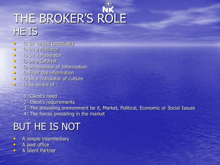 THE BROKER'S ROLE