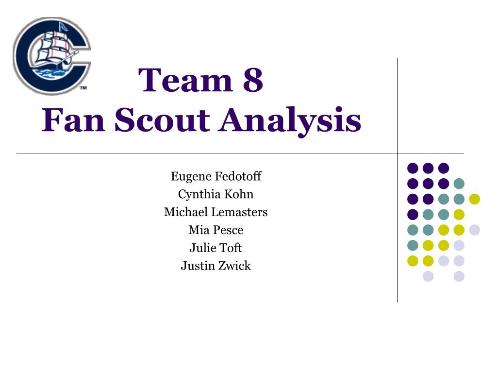 team 8 fan scout analysis l.