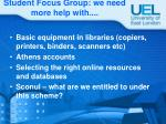 student focus group we need more help with