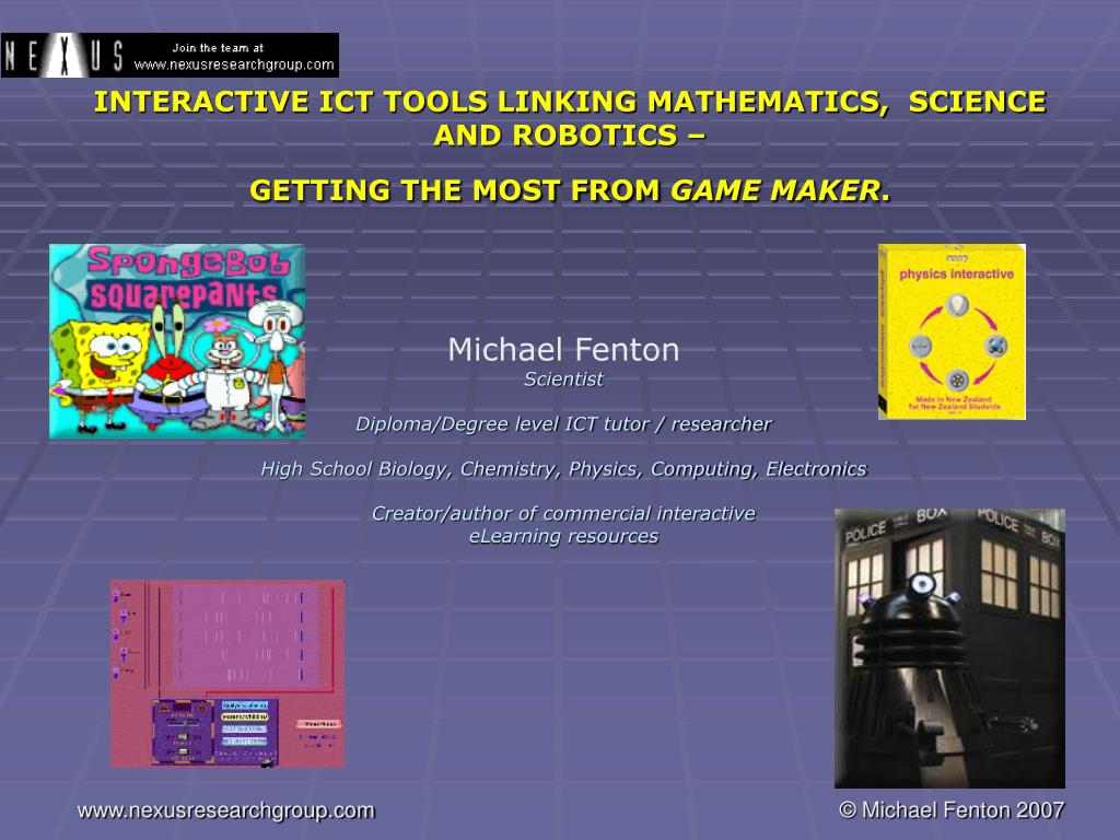 interactive ict tools linking mathematics science and robotics getting the most from game maker l.