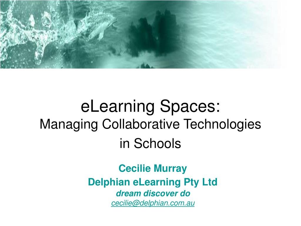 elearning spaces managing collaborative technologies in schools l.
