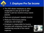 1 employee pre tax income
