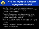 how can employers subsidize employee commutes