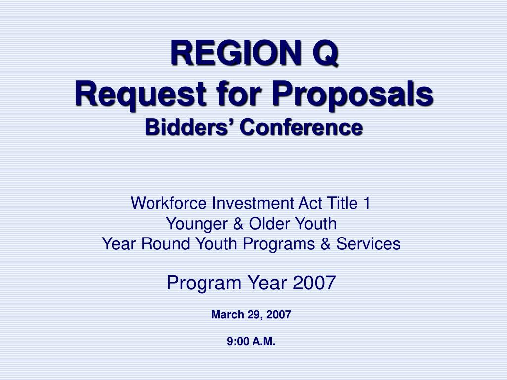 region q request for proposals bidders conference l.