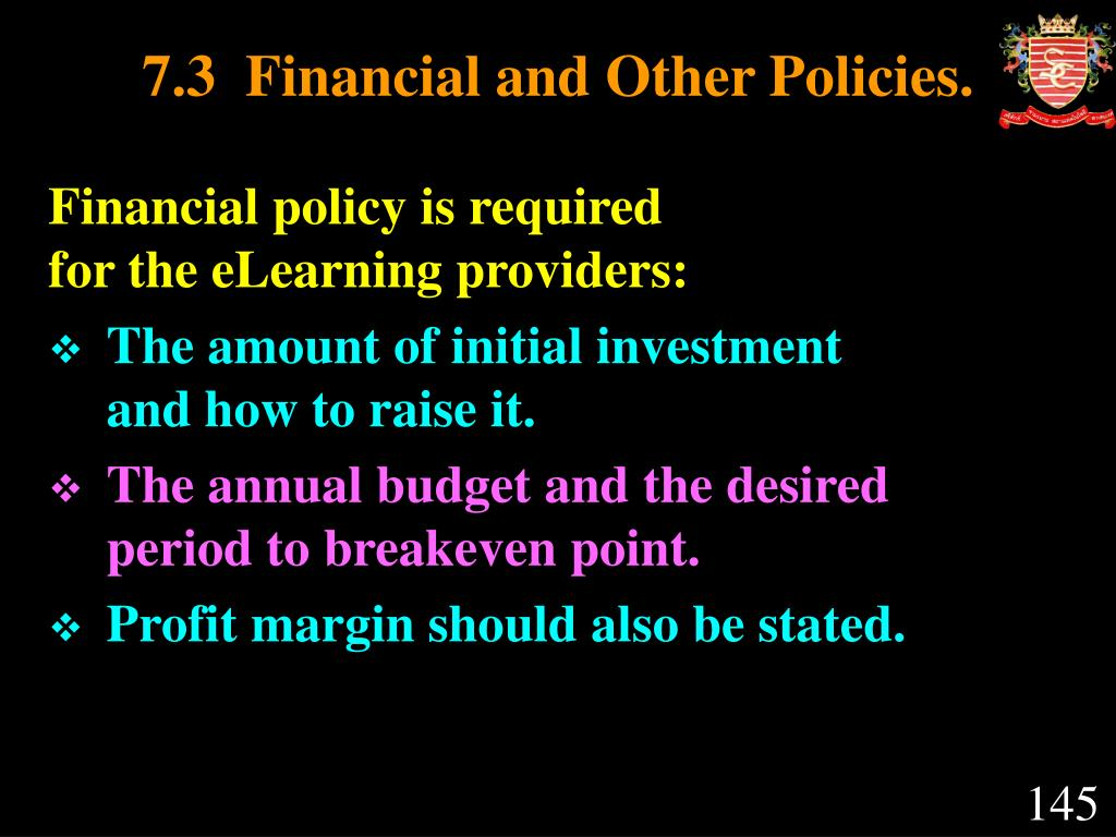 7.3  Financial and Other Policies.