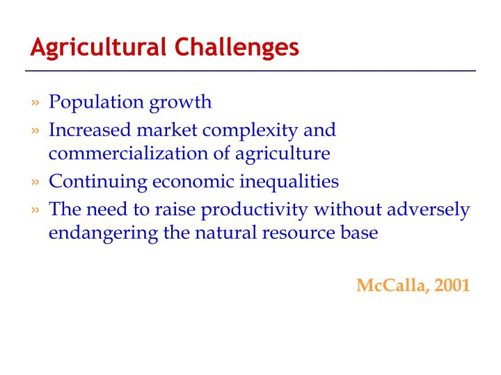Agricultural challenges