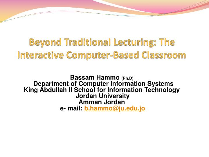 beyond traditional lecturing the interactive computer based classroom n.