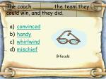 the coach the team they could win and they did