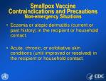 smallpox vaccine contraindications and precautions non emergency situations4
