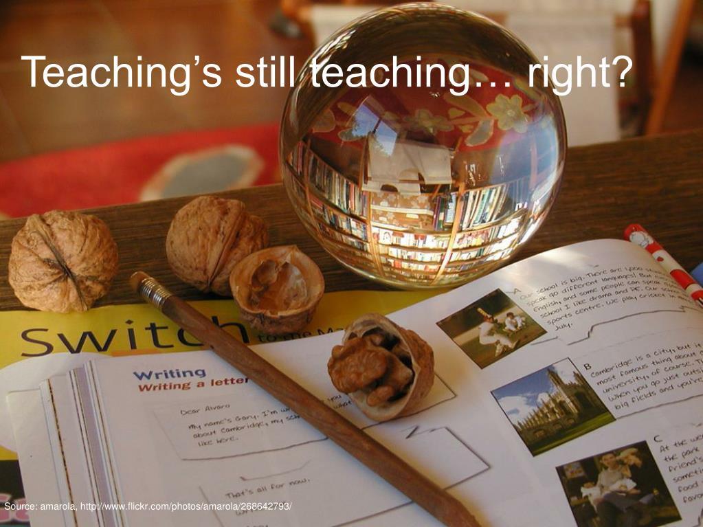 Teaching's still teaching… right?