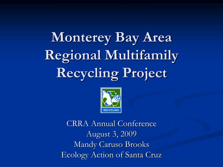 monterey bay area regional multifamily recycling project n.