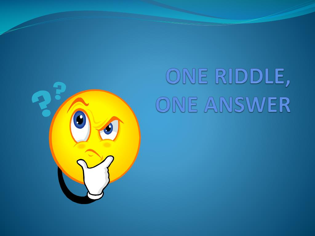 one riddle one answer l.