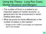 using the theory long run costs market structure and mergers