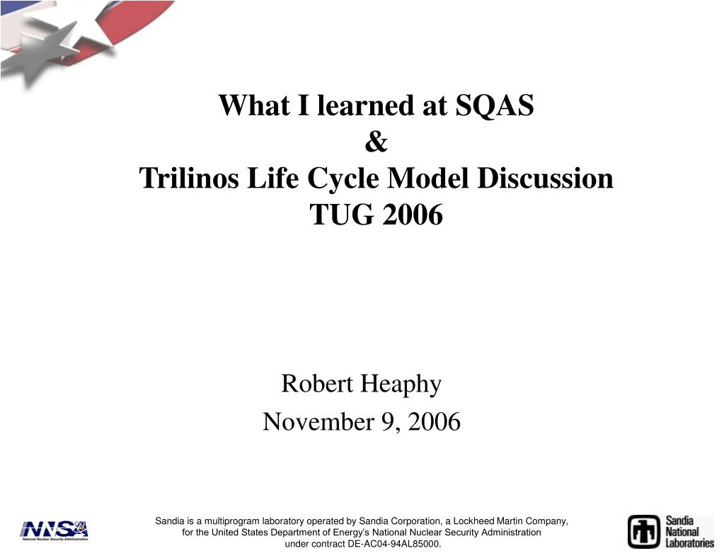 what i learned at sqas trilinos life cycle model discussion tug 2006 l.