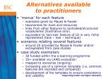 alternatives available to practitioners