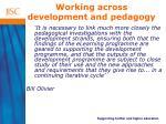 working across development and pedagogy