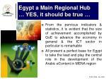egypt a main regional hub yes it should be true
