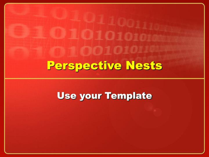 Perspective nests