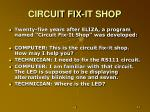 circuit fix it shop