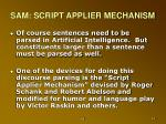 sam script applier mechanism