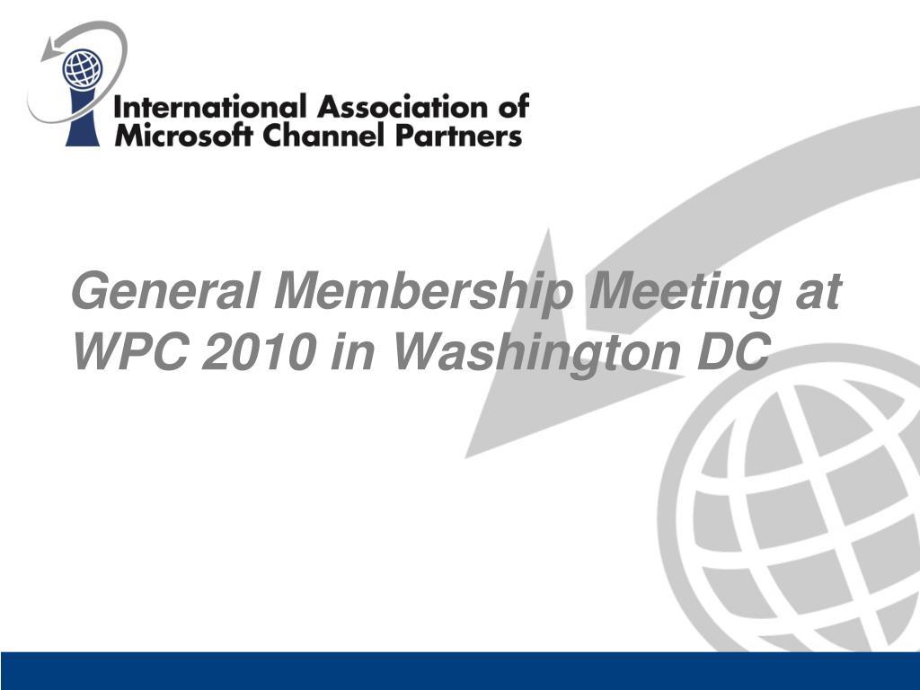 general membership meeting at wpc 2010 in washington dc l.