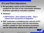 r 3 and plant operations