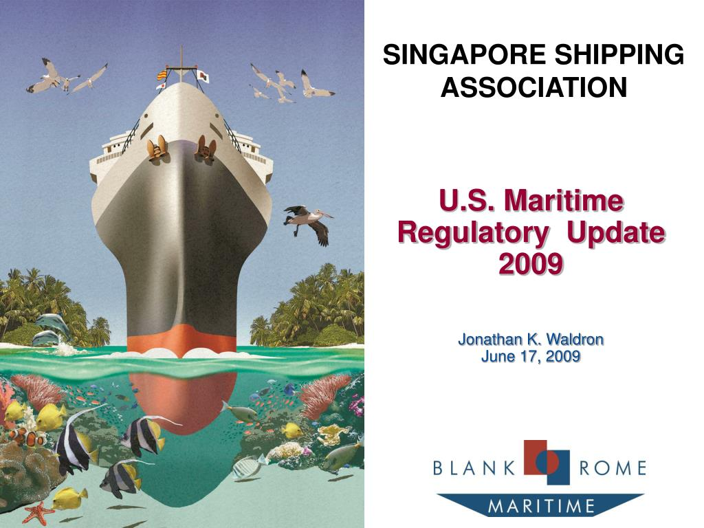 u s maritime regulatory update 2009 jonathan k waldron june 17 2009 l.