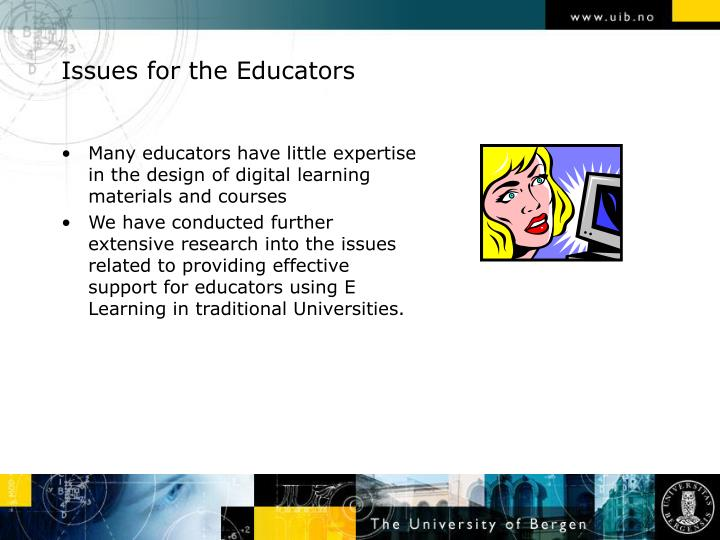 Issues for the educators