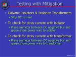 testing with mitigation