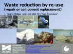 waste reduction by re use repair or component replacement