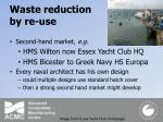 waste reduction by re use