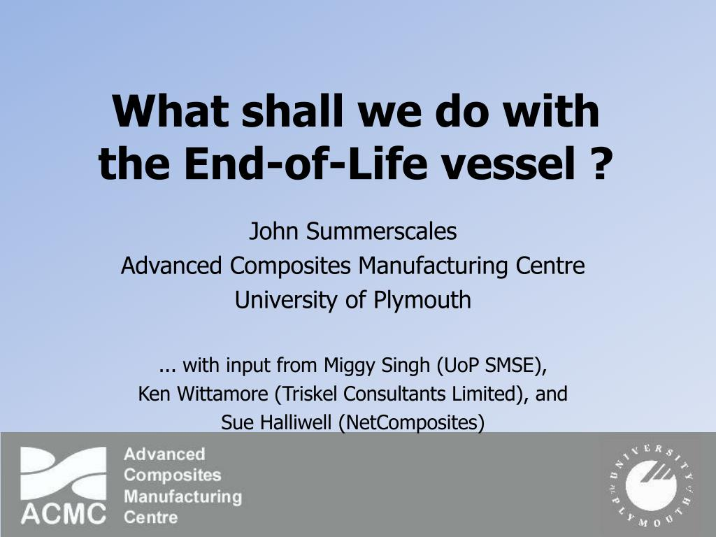 what shall we do with the end of life vessel l.