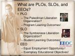 what are plos slos and eeos