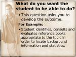 what do you want the student to be able to do