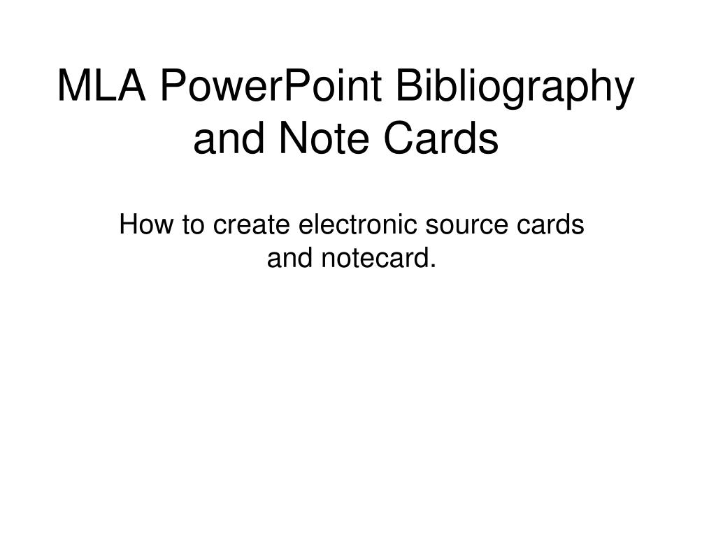 mla powerpoint bibliography and note cards l.
