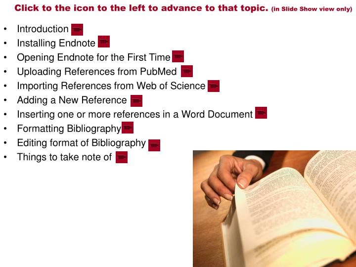Click to the icon to the left to advance to that topic in slide show view only