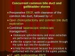 concurrent common bile duct and gallbladder stones