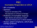 pbc incomplete responders to udca
