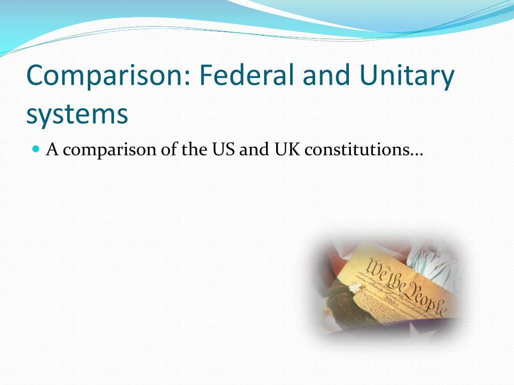 Comparison: Federal and Unitary systems