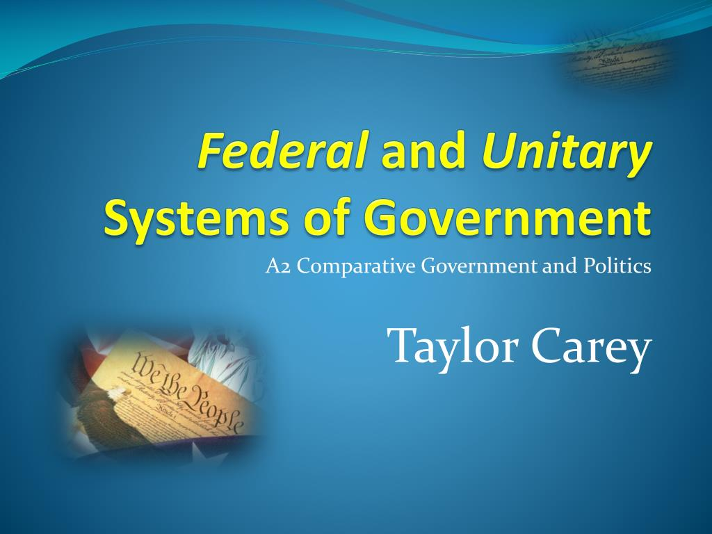 federal and unitary systems of government l.