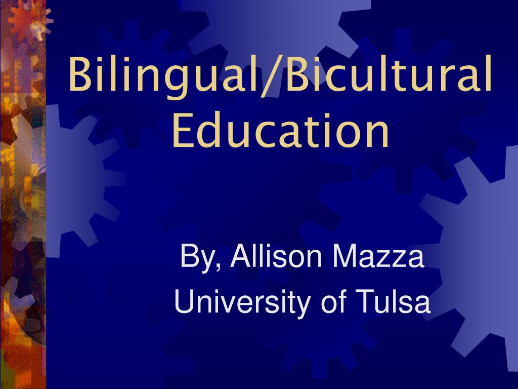 bilingual bicultural education l.
