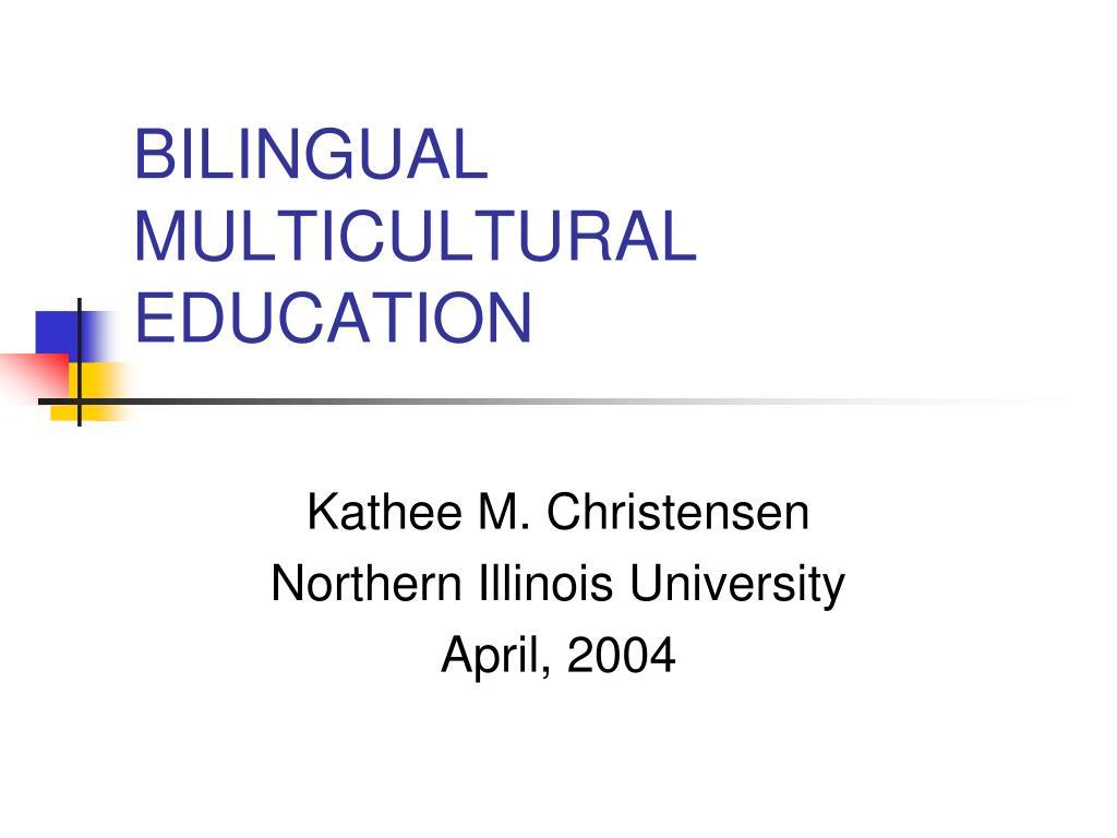 bilingual multicultural education l.