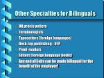 other specialties for bilinguals