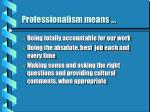 professionalism means