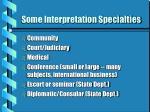 some interpretation specialties