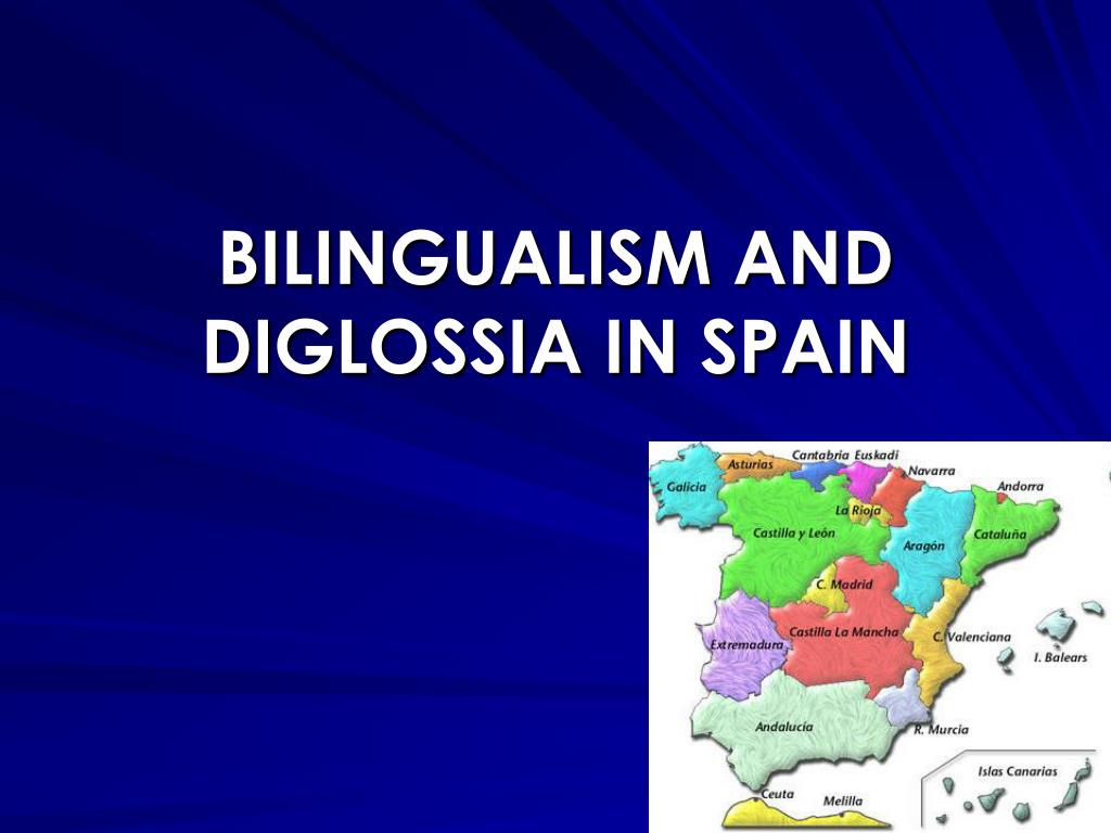 bilingualism and diglossia in spain l.