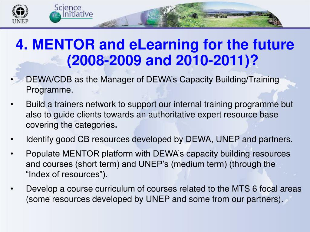 4. MENTOR and eLearning for the future      (2008-2009 and 2010-2011)?